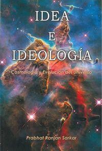 IDEA E IDEOLOGIA - (COSMOLOGIA Y EVOLUCION DEL UNIVERSO)