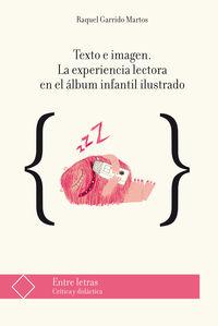 TEXTO E IMAGEN - LA EXPERIENCIA LECTORA EN EL ALBUM INFANTIL ILUSTRADO