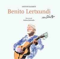 Benito Lertxundi Naiz - Antton Kazabon / Ainhoa Redondo (il. )