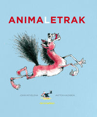 Animaletrak - Antton Kazabon / Jokin Mitxelena (il. )