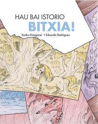 Hau Bai Istorio Bitxia! - Eneko Etxegarai / Eduardo Rodriguez (il. )