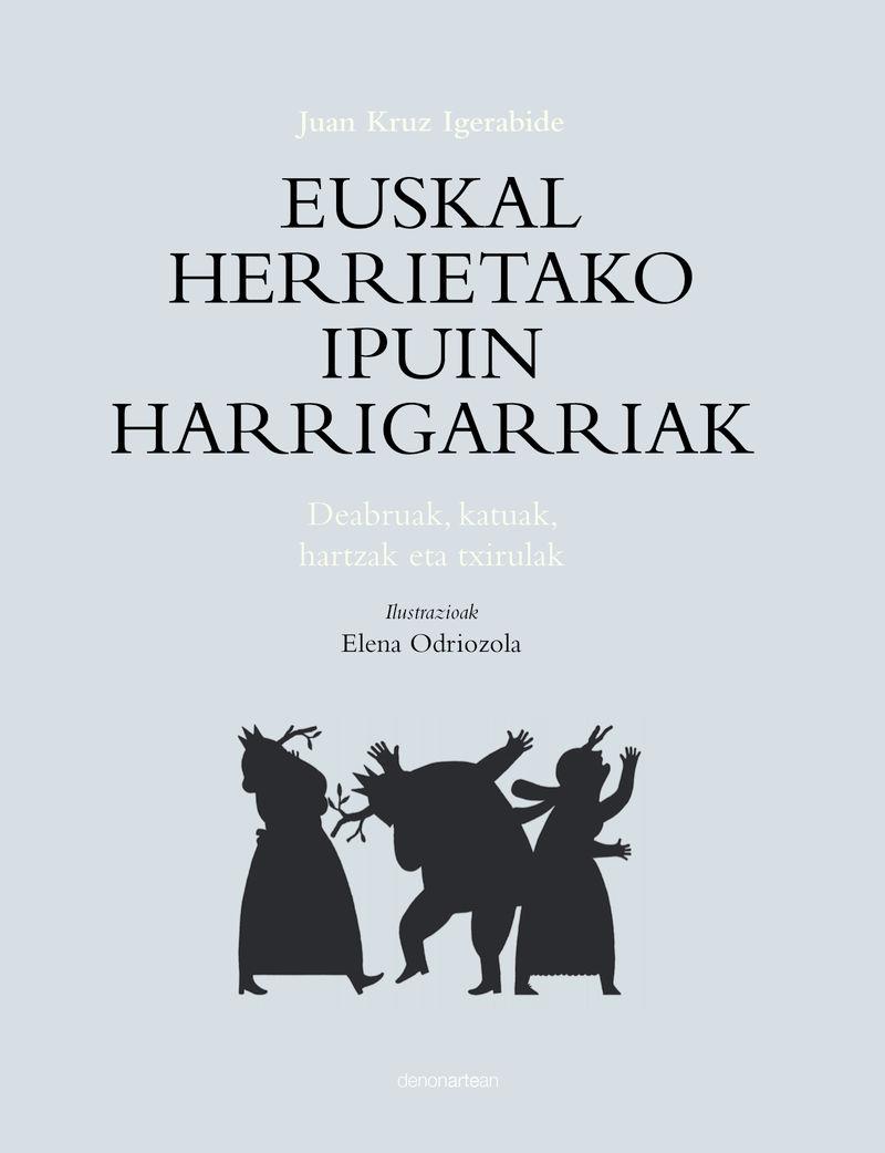 Euskal Herrietako Ipuin Harrigarriak - Deabruak, Katuak, Hartzak Eta Txirulak - Juan Kruz Igerabide / Elena Odriozola (il. )