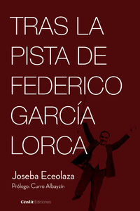 TRAS LA PISTA DE FEDERICO GARCIA LORCA