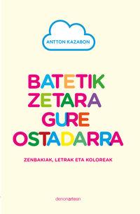 BATETIK ZETARA GURE OSTADARRA - ZENBAKIAK, LETRAK ETA KOLOREAK