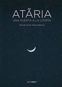 ATARIA - UNA PUERTA A LA UTOPIA