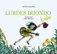 "lurdes iriondo ""lulu"" - Antton Kazabon / Jokin Mitxelena (il. )"