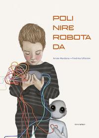 poli nire robota da - Arrate Mardares / Fredika Ulftrom (il. )