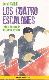 Cuatro Escalones, Los - Sube A La Cima De Tu Marca Personal - Jordi Collell Lopez