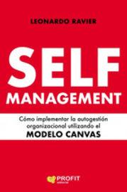Self-Management - Como Implementar La Autogestion Organizacional Utilizando El Modelo Canvas - Leonardo Esteban Ravier Rodriguez