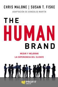 HUMAN BRAND, THE - MEDIR Y MEJORAR LA EXPERIENCIA DEL CLIENTE