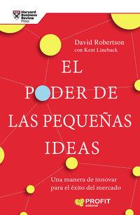 El poder de las pequeñas ideas - David C. Robertson / Kent Lineback