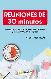 REUNIONES DE 30 MINUTOS - MEJORANDO LA EFICIENCIA, EL CLIMA LABORAL Y LA FELICIDAD EN LAS EMPRESAS