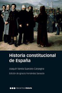HISTORIA CONSTITUCIONAL DE ESPAÑA - NORMAS, INSTITUCIONES, DOCTRINAS