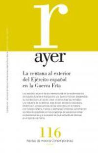 REVISTA AYER 116 - LA VENTANA AL EXTERIOR DEL EJERCITO ESPAÑOL EN LA GUERRA FRIA