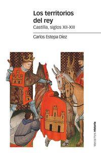 LOS TERRITORIOS DEL REY - CASTILLA, SIGLOS XII-XIII