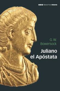 Juliano El Apostata - Glen Warrem Bowersock