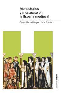 monasterios y monacato en la españa medieval - Carlos Manuel Reglero De La Fuente