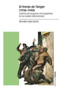 EL FRENTE DE TANGER (1936-1940) - CRONICA DE LA GUERRA CIVIL ESPAÑOLA EN LA CIUDAD INTERNACIONAL