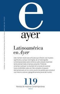REVISTA AYER 119 - LATINOAMERICA EN AYER