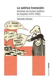 LA SATIRICA TRANSICION - REVISTAS DE HUMOR POLITICO EN ESPAÑA (1975-1982)