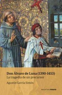DON ALVARO DE LUNA (1390-1453) - LA TRAGEDIA DE UN PRECURSOR