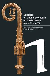 LA IGLESIA EN EL REINO DE CASTILLA EN LA EDAD MEDIA (SIGLOS 711-1475)