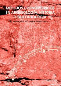 METODOS CRONOMETRICOS EN ARQUEOLOGIA, HISTORIA Y PALEONTOLOGIA