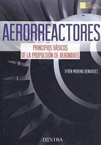 AERORREACTORES - PRINCIPIOS BASICOS DE LA PROPULSION DE AERONAVES