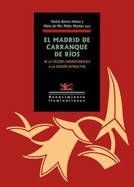 Madrid De Carranque De Rios, El - De La Ficcion Cinematografica A La Edicion Interactiva - Aa. Vv.