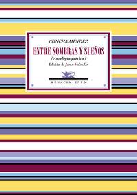 Entre Sombras Y Sueños (antologia Poetica) - Concha Mendez