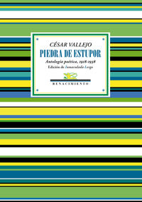 Piedra De Estupor - Antologia Poetica, 1918-1938 - Cesar Vallejo