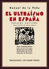 Ultraismo En España, El - Ensayos Criticos - Manuel De La Peña