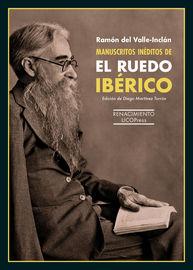 Manuscritos Ineditos De El Ruedo Iberico - Ramon Del Valle-Inclan