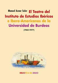 TEATRO DEL INSTITUTO DE ESTUDIOS IBERICOS E IBERO-AMERICANOS DE LA UNIVERSIDAD DE BURDEOS, EL (1962-1977)
