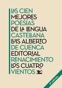 Las cien mejores poesias de la lengua castellana - Luis Alberto De Cuenca / [ET AL. ]