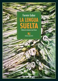 Lengua Suelta, La - Seguido Del Diccionario De La Lengua Suelta - Antonio Jose Ponte / Fermin Gabor