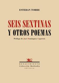 Seis Sextinas Y Otros Poemas - Esteban Torre