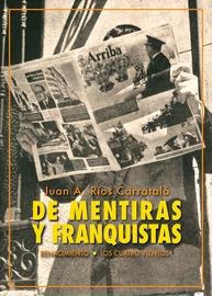 De Mentiras Y Franquistas - Historias De La Dictadura - Juan Antonio Rios Carratala
