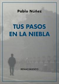 tus pasos en la niebla - Pablo Nuñez