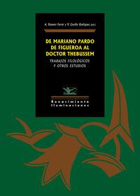 DE MARIANO PARDO DE FIGUEROA AL DOCTOR THEBUSSEM - TRABAJOS FILOLOGICOS Y OTROS ESTUDIOS