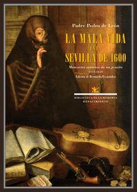 MALA VIDA EN LA SEVILLA DE 1600, LA - MEMORIAS SECRETAS DE UN JESUITA (1575-1610)
