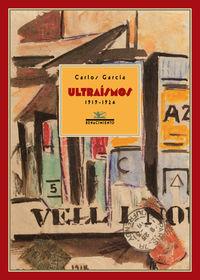 Ultraismos, 1919-1924 - Carlos Garcia