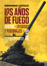 Años De Fuego, Los - Europa, Episodios Y Personajes (1914-1991) - Fernando Castillo