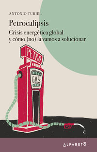 PETROCALIPSIS - CRISIS ENERGETICA GLOBAL Y COMO (NO) LA VAMOS A SOLUCIONAR