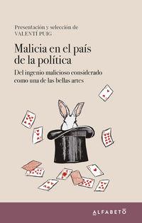 MALICIA EN EL PAIS DE LA POLITICA - DEL INGENIO MALICIOSO CONSIDERADO COMO UNA DE LAS BELLAS ARTES