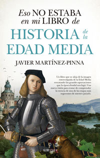 Eso No Estaba En Mi Libro De Historia De La Edad Media - Javier Martine-Pinna Lopez