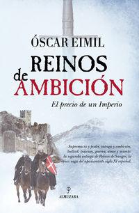 Reinos De Ambicion - El Precio De Un Imperio - Oscar Eimil