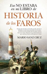 Eso No Estaba En Mi Libro De Historia De Los Faros - Mario Sanz Cruz