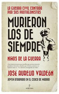 Murieron Los De Siempre - Niños De La Guerra - Jose Aurelio Valdeon