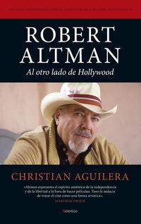ROBERT ALTMAN - AL OTRO LADO DE HOLLYWOOD